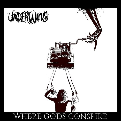Where Gods Conspire by Underwing