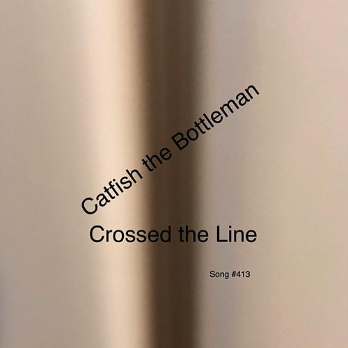 Crossed the Line by Catfish and the Bottlemen