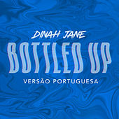 Bottled Up (Versão Portuguesa) von Dinah Jane