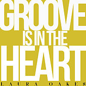 Groove Is in the Heart by Laura Oakes