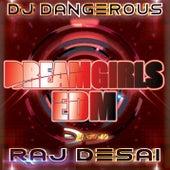 Dreamgirls de DJ Dangerous Raj Desai