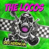 La Decadencia de The Locos