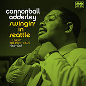 Swingin' In Seattle, Live At The Penthouse 1966-67 von Cannonball Adderley