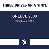 Greece 2000 (Moscoman Remix) de Three Drives On A Vinyl