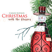 Christmas With The Classics von Carlos Slivskin