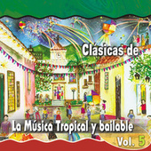 Clásicas de la Música Tropical y Bailable (Vol. 5) de Various Artists