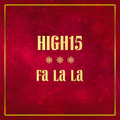 Fa La La by High 15