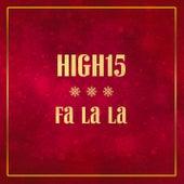 Fa La La de High 15