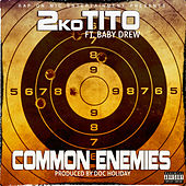 Common Enemies by Tito