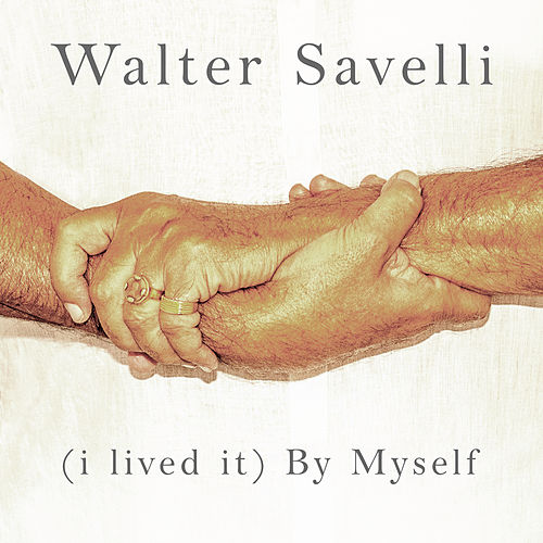 ( I Lived It) By Myself by Walter Savelli