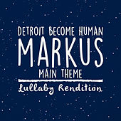 Detroit Become Human - Markus Main Theme (Lullaby Rendition) de Lullaby Dreamers
