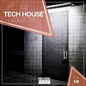 The Tech House Collective, Vol. 18 by Various Artists