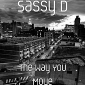 The Way You Move by Sassy D
