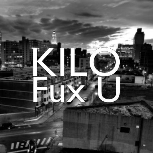 Fux U by Kilo