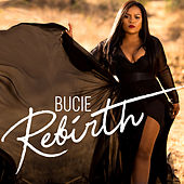 Rebirth by Bucie