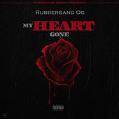 My Heart Gone von Rubberband OG