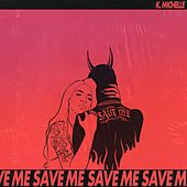 Save Me by K. Michelle