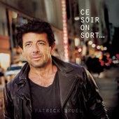 Ce soir on sort... by Patrick Bruel