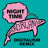 Night Time (Digitalism Nineties Time Remix) by Superorganism