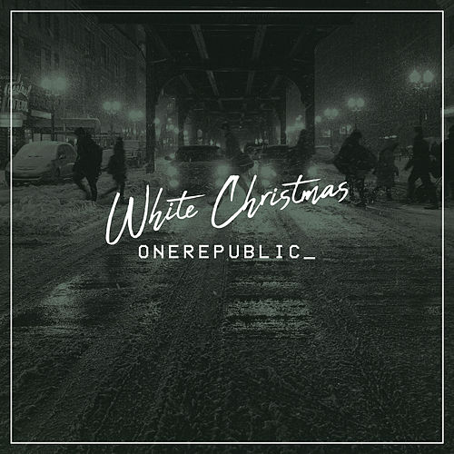White Christmas by OneRepublic