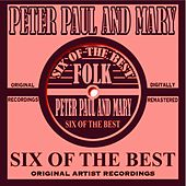 Six Of The Best - Folk de Peter, Paul and Mary