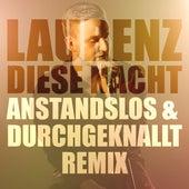 Diese Nacht (Anstandslos & Durchgeknallt Remix) von Laurenz