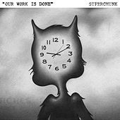 Our Work Is Done / Total Eclipse by Superchunk