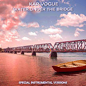 Water Under The Bridge (Special Instrumental Versions [Tribute To Adele]) by Kar Vogue