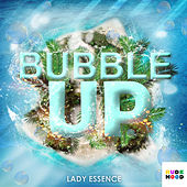 Bubble Up by Lady Essence