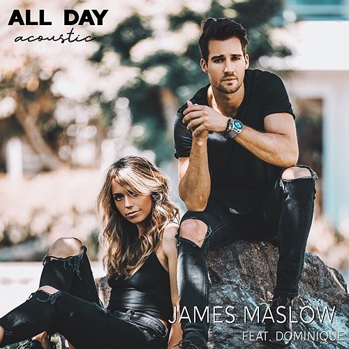 All Day (Acoustic Version) [feat. Dominique] de James Maslow