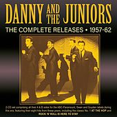 The Complete Releases 1957-62 by Danny and the Juniors