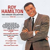 The Singles Collection 1954-62 by Roy Hamilton