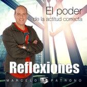 El Poder de la Actitud Correcta (Reflexiones) de Marcelo Patrono MM