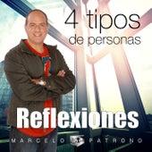 Cuatro Tipos de Personas (Reflexiones) de Marcelo Patrono MM
