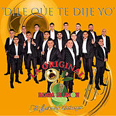 Dile Que Te Dije Yo de La Original Banda El Limón
