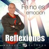 Fe No Es Emoción (Reflexiones) de Marcelo Patrono MM