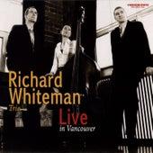 Live in Vancouver von Richard Whiteman Trio
