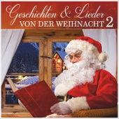 Geschichten und Lieder von der Weihnacht 2 by Weihnachtslieder traditionell