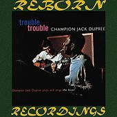 Trouble Trouble, Plays And Sings The Blues (HD Remastered) de Champion Jack Dupree