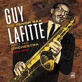 Guy Lafitte His Tenor Sax & His Orchestra 1954-1959 von Guy Lafitte