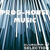 Prog-House Music by Various Artists