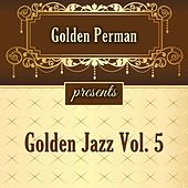 Golden Jazz Vol 5 by Various Artists