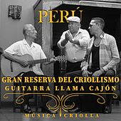 Perú: Gran Reserva del Criollismo by Various Artists