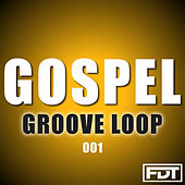 Gospel Groove Loop 001 by Andre Forbes