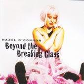 Beyond the Breaking Glass de Hazel O'Connor
