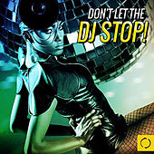 Don't Let the DJ Stop! de Various Artists