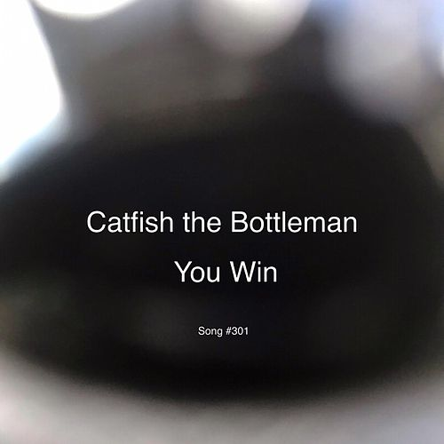 You Win by Catfish and the Bottlemen