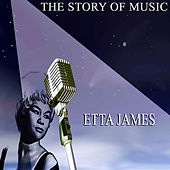 The Story of Music (Only Original Songs) van Etta James