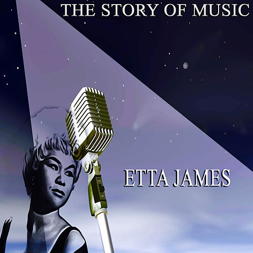 The Story of Music (Only Original Songs) de Etta James
