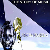 The Story of Music de Aretha Franklin